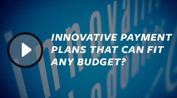 Innovative Payment Plans That Can Fit Any Budget? We Can Do That!